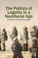Omslag - The Politics of Legality in a Neoliberal Age