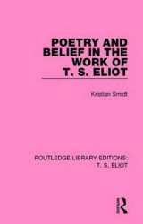 Omslag - Poetry and Belief in the Work of T. S. Eliot