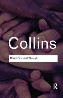 Black Feminist Thought av Patricia Hill Collins (Innbundet)