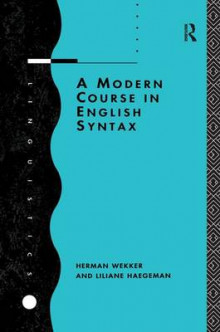 A Modern Course in English Syntax av Liliane Haegeman og Herman Wekker (Innbundet)