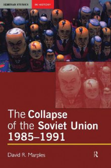 The Collapse of the Soviet Union, 1985-1991 av David R. Marples (Innbundet)