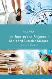 Lab Reports and Projects in Sport and Exercise Science av Mike Price (Innbundet)