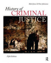 History of Criminal Justice av Peter Johnstone og Mark Jones (Innbundet)