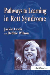 Pathways to Learning in Rett Syndrome av Debbie Wilson (Innbundet)