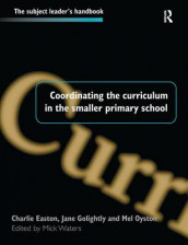 Coordinating the Curriculum in the Smaller Primary School av Mick Waters (Innbundet)