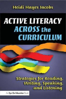 Active Literacy Across the Curriculum av Heidi Hayes Jacobs (Innbundet)
