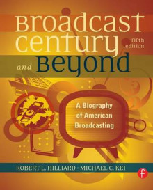 The Broadcast Century and Beyond av Robert L. Hilliard og Michael C. Keith (Innbundet)
