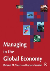 Managing in the Global Economy av Luciara Nardon og Richard M. Steers (Innbundet)