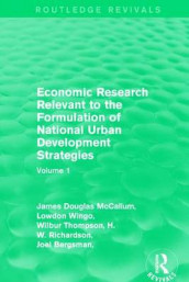 Economic Research Relevant to the Formulation of National Urban Development Strategies av Joel Bergsman, Alan W. Evans, Peter Greenston, Robert Healy, James Douglas McCallum, Edwin S. Mills, H.W. Richardson, Wilbur Thompson og Lowdon Wingo (Innbundet)