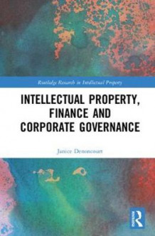 Intellectual Property, Finance and Corporate Governance av Janice Denoncourt (Innbundet)