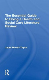 The Essential Guide to Doing a Health and Social Care Literature Review av Jaqui Hewitt-Taylor (Innbundet)