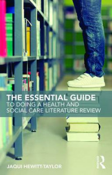 The Essential Guide to Doing a Health and Social Care Literature Review av Jaqui Hewitt-Taylor (Heftet)