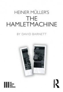 Heiner Muller's the Hamletmachine av David Barnett (Heftet)