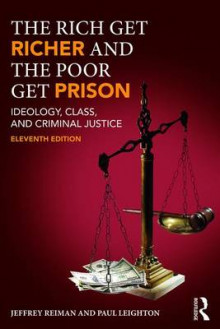 The Rich Get Richer and the Poor Get Prison av Jeffrey H. Reiman og Paul Leighton (Heftet)