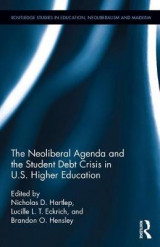 Omslag - The Neoliberal Agenda and the Student Debt Crisis in U.S. Higher Education