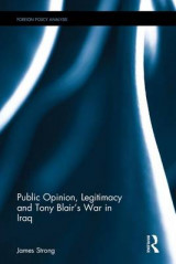 Omslag - Public Opinion, Legitimacy and Tony Blair's War in Iraq