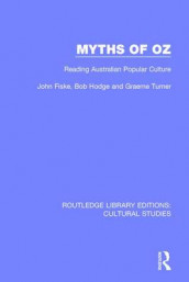 Myths of Oz av John Fiske, Bob Hodge og Graeme Turner (Innbundet)