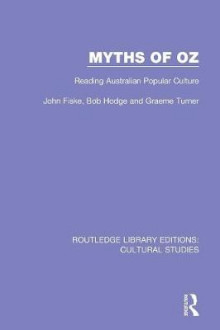 Myths of Oz av Bob Hodge, John Fiske og Graeme Turner (Heftet)