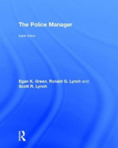 The Police Manager av Egan K. Green, Ronald G. Lynch og Scott R. Lynch (Innbundet)