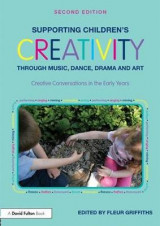 Omslag - Supporting Children's Creativity Through Music, Dance, Drama and Art