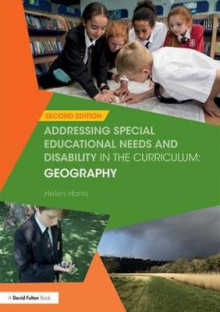 Addressing Special Educational Needs and Disability in the Curriculum: Geography av Helen Harris (Heftet)