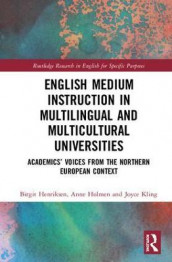 English Medium Instruction in Multilingual and Multicultural Universities av Birgit Henriksen, Anne Holmen og Joyce Kling (Innbundet)