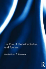 Omslag - The Rise of Thana-Capitalism and Tourism