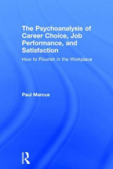 Omslag - The Psychoanalysis of Career Choice, Job Performance, and Satisfaction