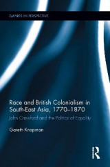Omslag - Race and British Colonialism in South-East Asia, 1770-1870