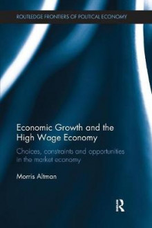Economic Growth and the High Wage Economy av Morris Altman (Heftet)