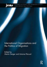 Omslag - International Organisations and the Politics of Migration