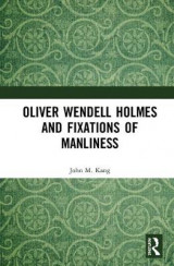 Omslag - Oliver Wendell Holmes and Fixations of Manliness