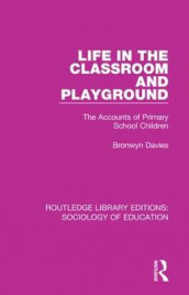 Life in the Classroom and Playground av Bronwyn Davies (Innbundet)