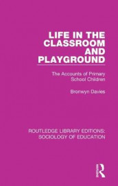 Life in the Classroom and Playground av Bronwyn Davies (Heftet)