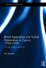 Omslag - British Imperialism and Turkish Nationalism in Cyprus, 1923-1939