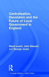 Omslag - Centralisation, Devolution and the Future of Local Government in England