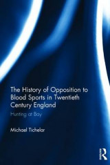 Omslag - The History of Opposition to Blood Sports in Twentieth Century England