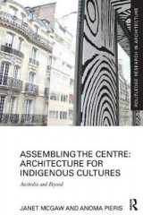 Omslag - Assembling the Centre: Architecture for Indigenous Cultures