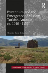 Omslag - Byzantium and the Emergence of Muslim-Turkish Anatolia, CA. 1040-1130