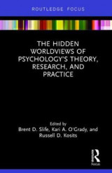 Omslag - The Hidden Worldviews of Psychology's Theory, Research, and Practice