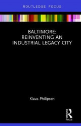 Omslag - Baltimore: Reinventing an Industrial Legacy City