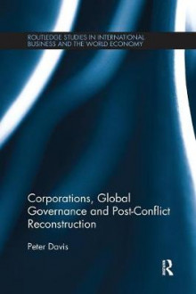 Corporations, Global Governance and Post-Conflict Reconstruction av Peter Davis (Heftet)