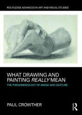 Omslag - What Drawing and Painting Really Mean