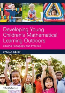 Developing Young Children's Mathematical Learning Outdoors av Lynda Keith (Heftet)