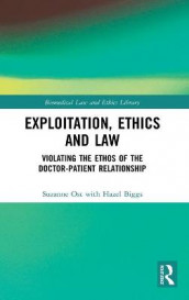 Exploitation in the Doctor-Patient Relationship av Hazel Biggs og Suzanne Ost (Innbundet)
