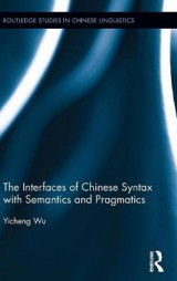 Omslag - The Interfaces of Chinese Syntax with Semantics and Pragmatics