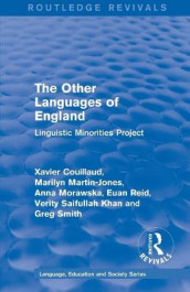 : The Other Languages of England (1985) av Xavier Couillaud, Marilyn Martin-Jones, Anna Morawska, Euan Reid, Verity Saifullah Khan og Greg Smith (Heftet)