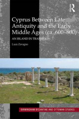 Omslag - Cyprus Between Late Antiquity and the Early Middle Ages (CA. 600-800)