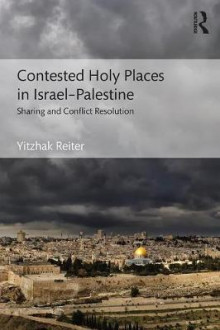 Contested Holy Places in Israel-Palestine av Yitzhak Reiter (Heftet)