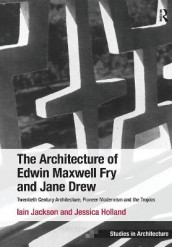 The Architecture of Edwin Maxwell Fry and Jane Drew av Jessica Holland og Iain Jackson (Heftet)
